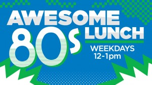 Awesome 80's Lunch